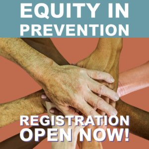 Equity in Prevention, registration open now!